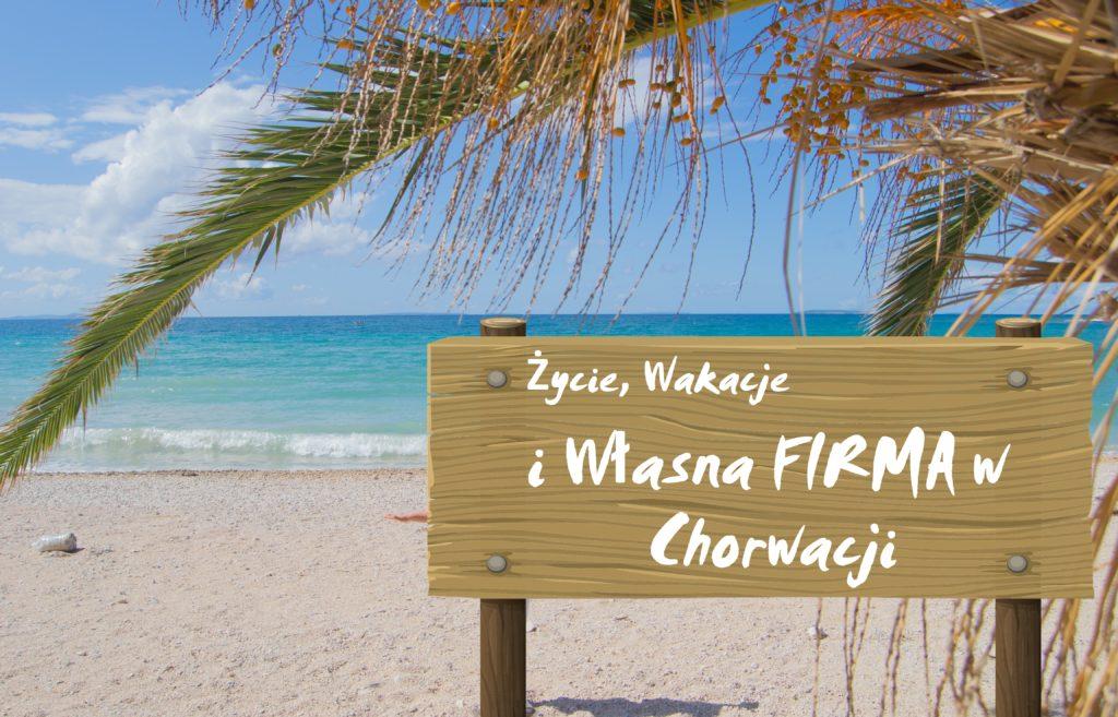 życie wakacje i własna firma w Chorwacji